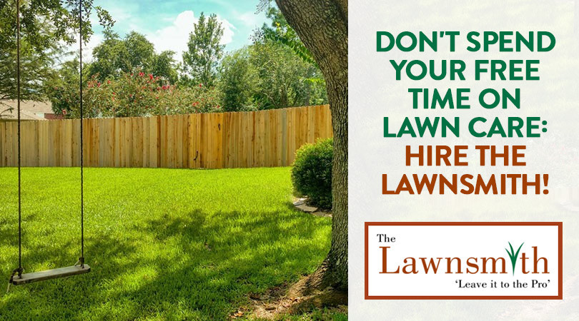 Don T Spend Your Free Time On Lawn Care Hire The Lawnsmith
